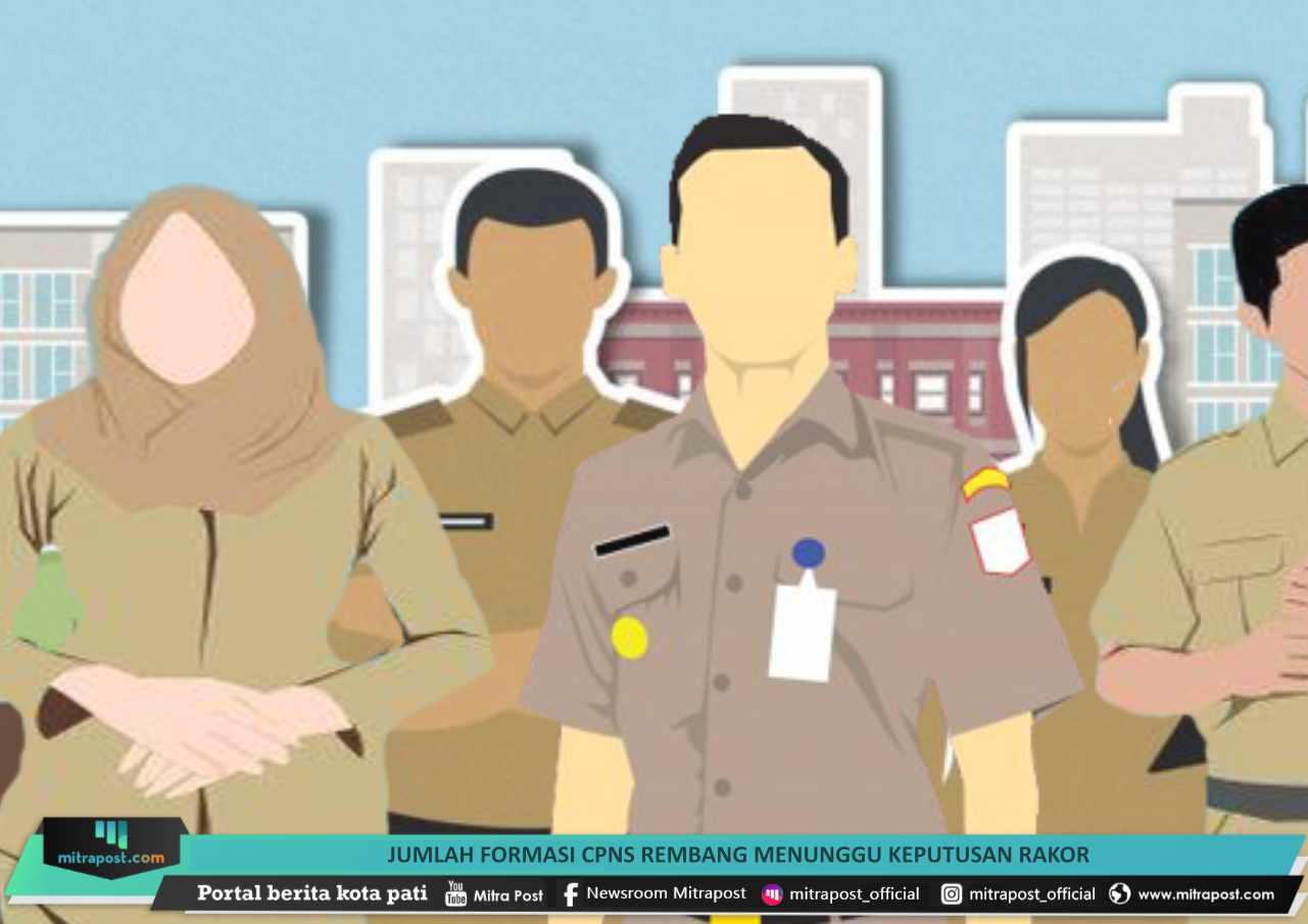 Jumlah Formasi Cpns Rembang Menunggu Keputusan Rakor - Mitrapost.com