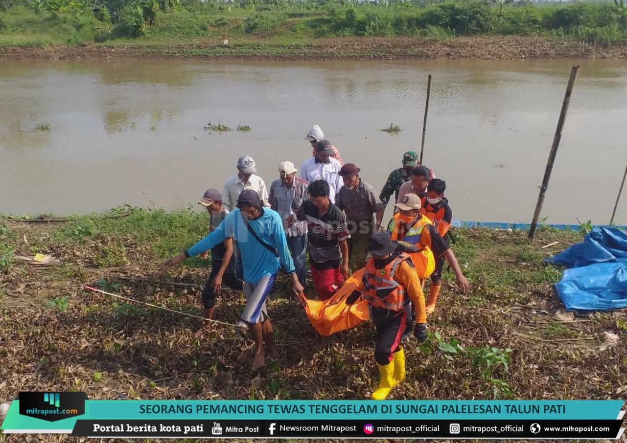 Seorang Pemancing Tewas Tenggelam Di Sungai Palelesan Talun Pati - Mitrapost.com