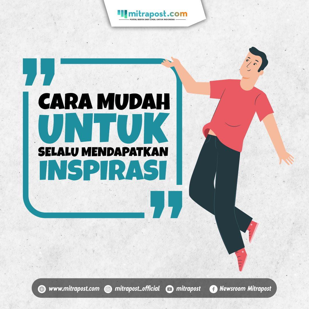 _Cara Mudah untuk selalu Mendapatkan Inspirasi