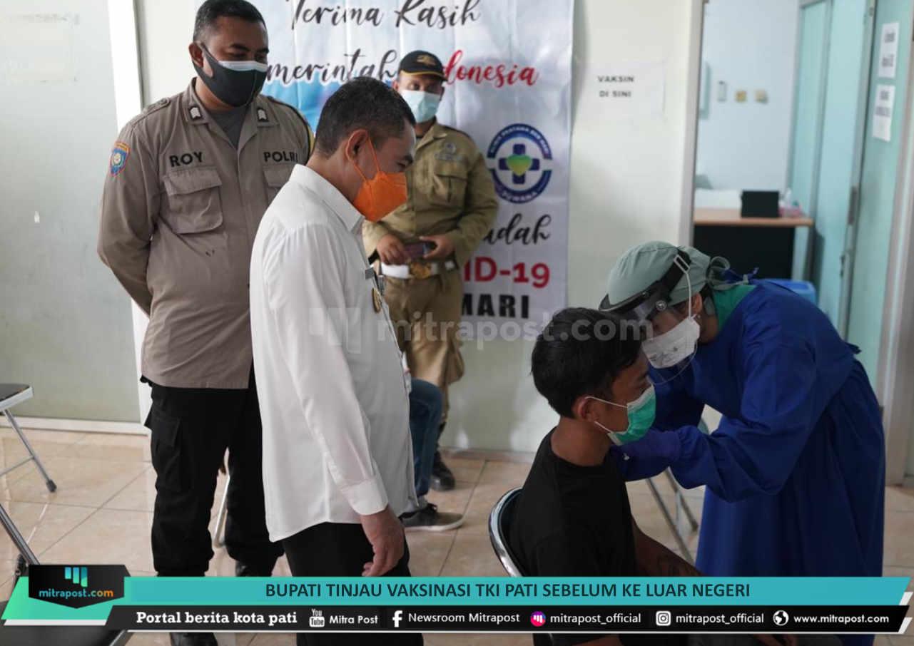 Bupati Tinjau Vaksinasi Tki Pati Sebelum Ke Luar Negeri - Mitrapost.com