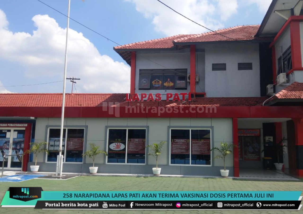 258 Narapidana Lapas Pati Akan Terima Vaksinasi Dosis Pertama Juli Ini - Mitrapost.com