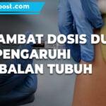 Terlambat Vaksinasi Covid 19 Dosis Dua Tak Pengaruhi Kekebalan Tubuh - Mitrapost.com