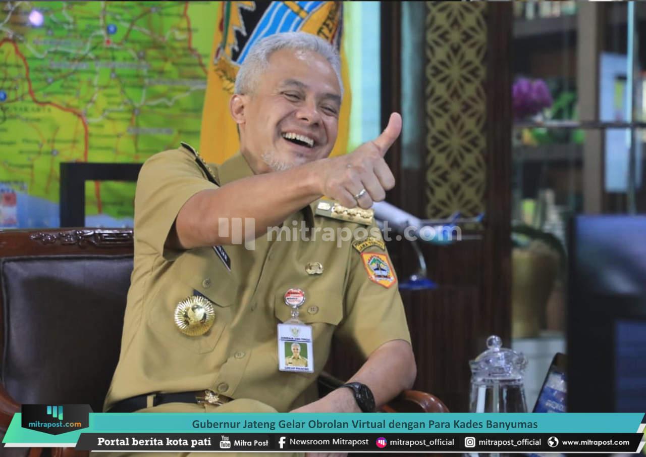 Gubernur Jateng Gelar Obrolan Virtual Dengan Para Kades Banyumas