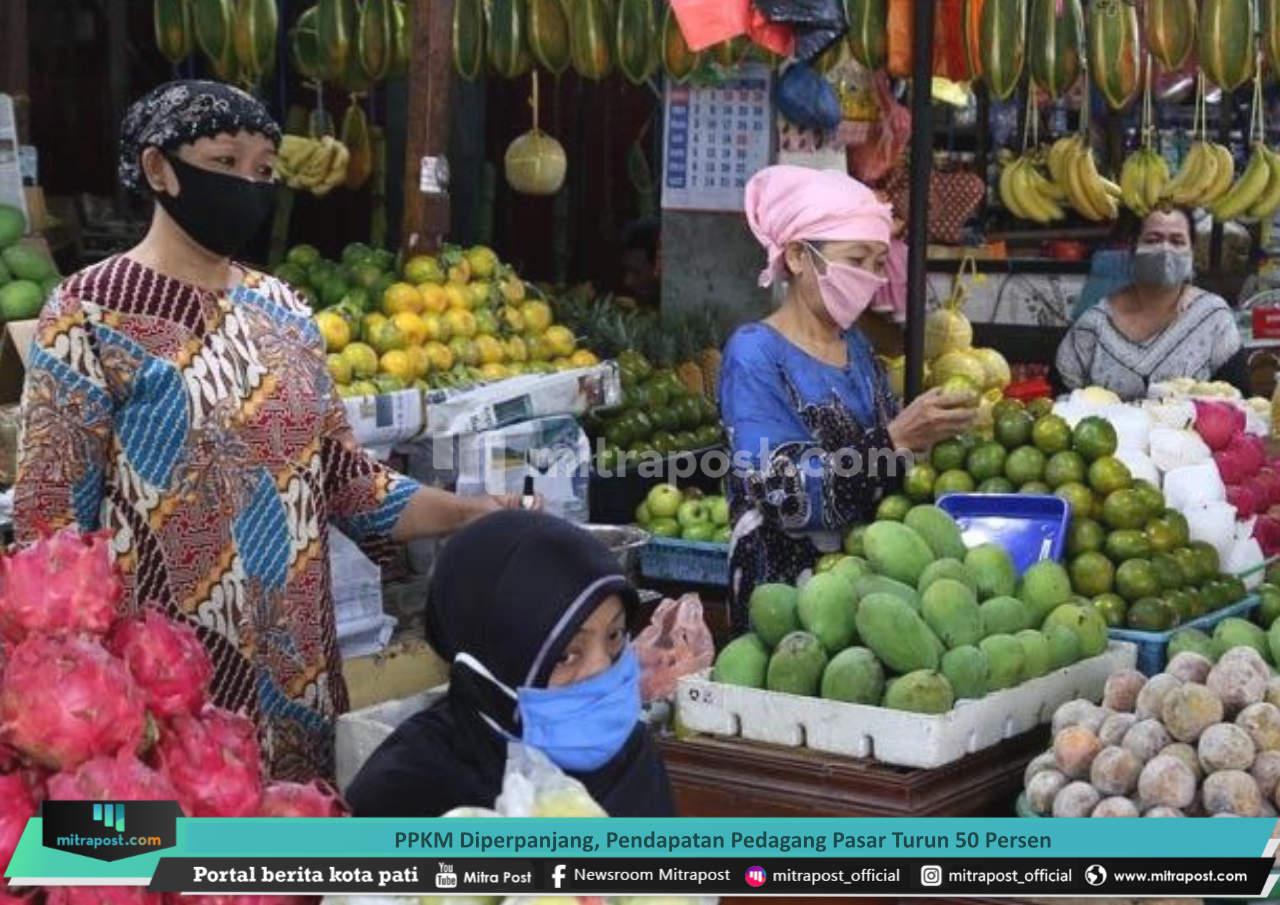 Ppkm Diperpanjang, Pendapatan Pedagang Pasar Turun 50 Persen
