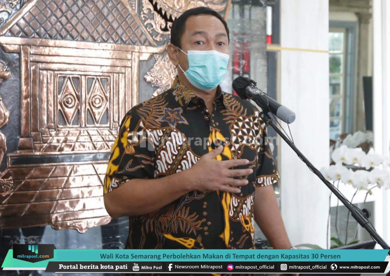 Wali Kota Semarang Perbolehkan Makan Di Tempat Dengan Kapasitas 30 Persen