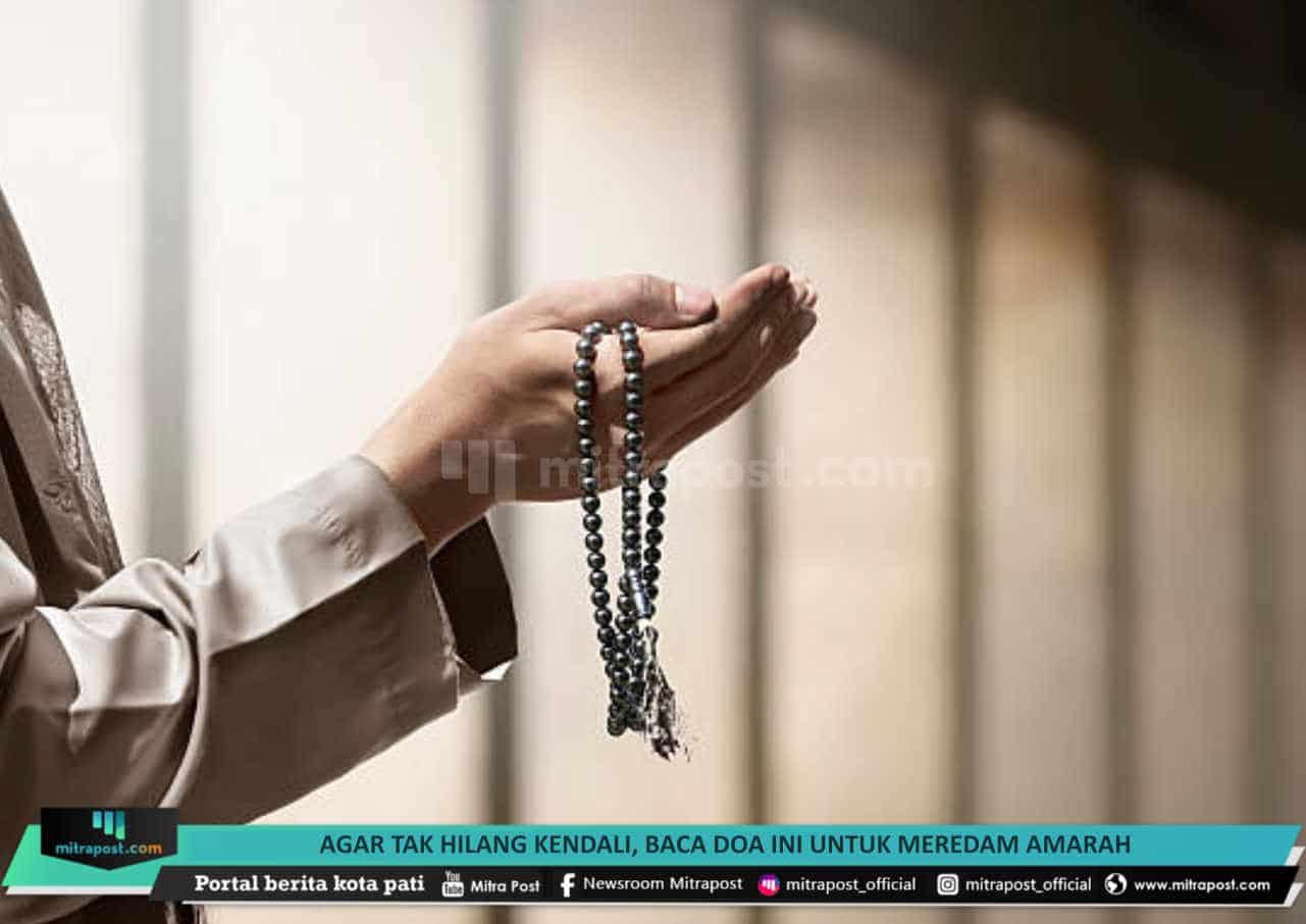 Agar Tak Hilang Kendali Baca Doa Ini Untuk Meredam Amarah - Mitrapost.com