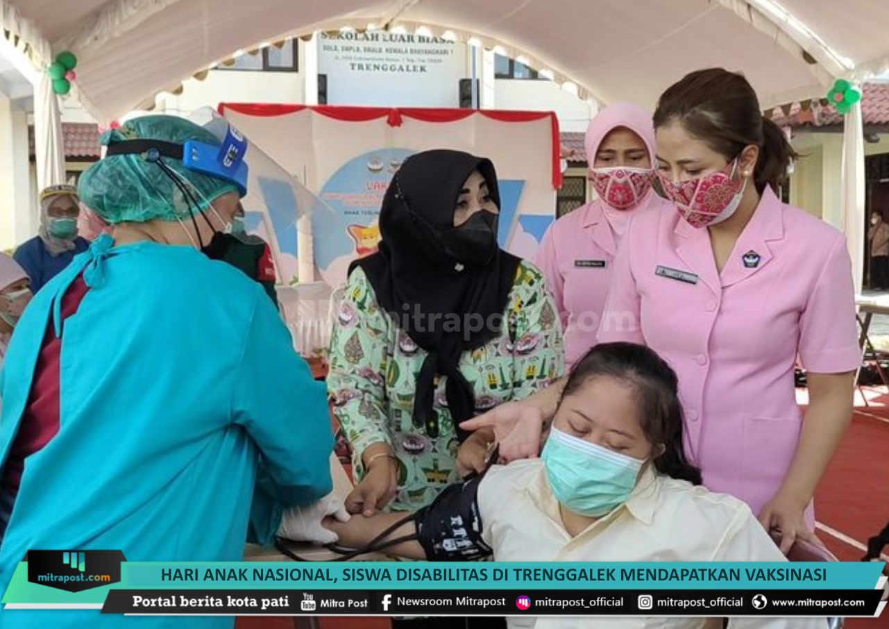 Hari Anak Nasional Siswa Disabilitas Di Trenggalek Mendapatkan Vaksinasi Covid 19 - Mitrapost.com