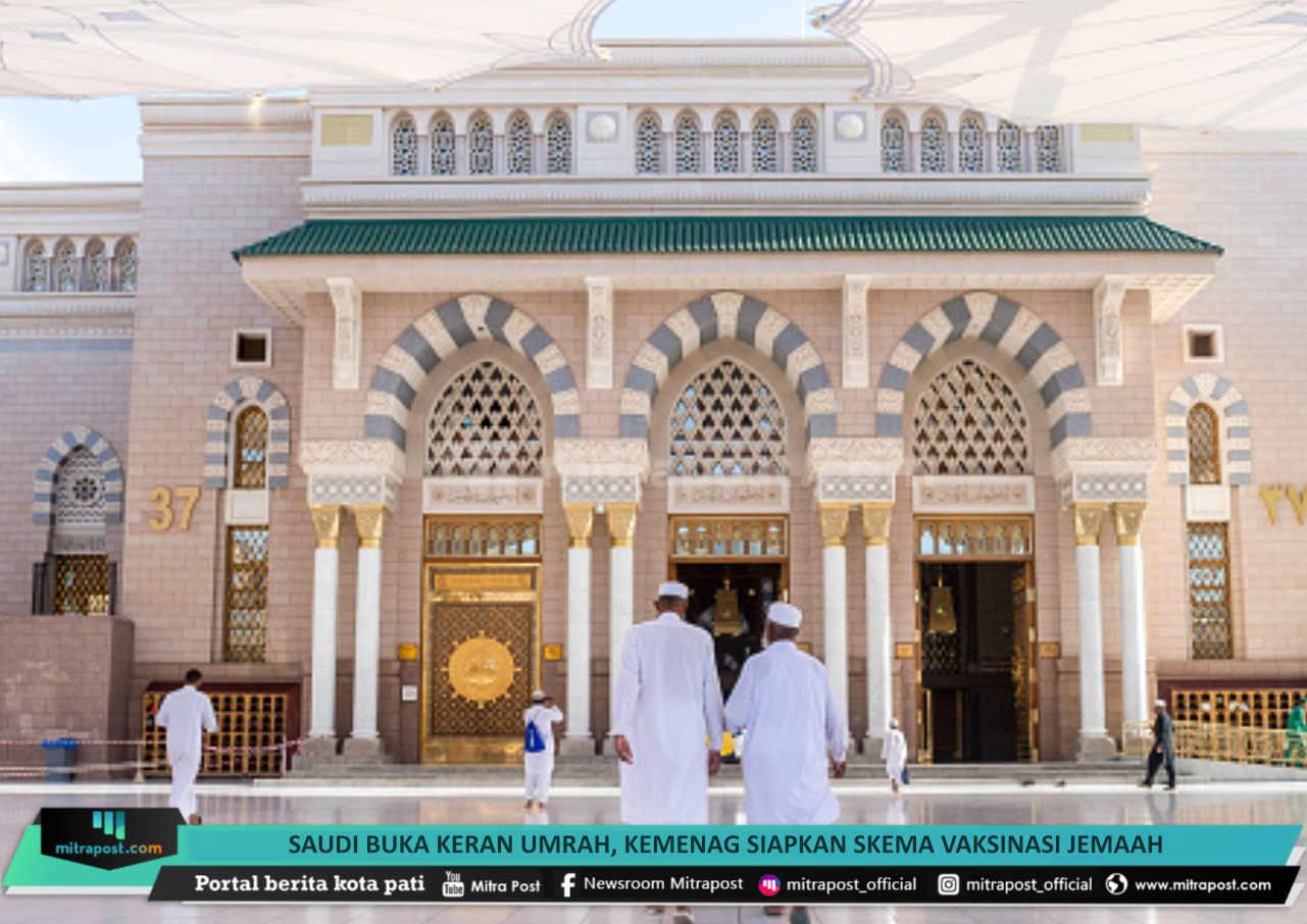 Saudi Buka Keran Umrah Kemenag Siapkan Skema Vaksinasi Jemaah - Mitrapost.com