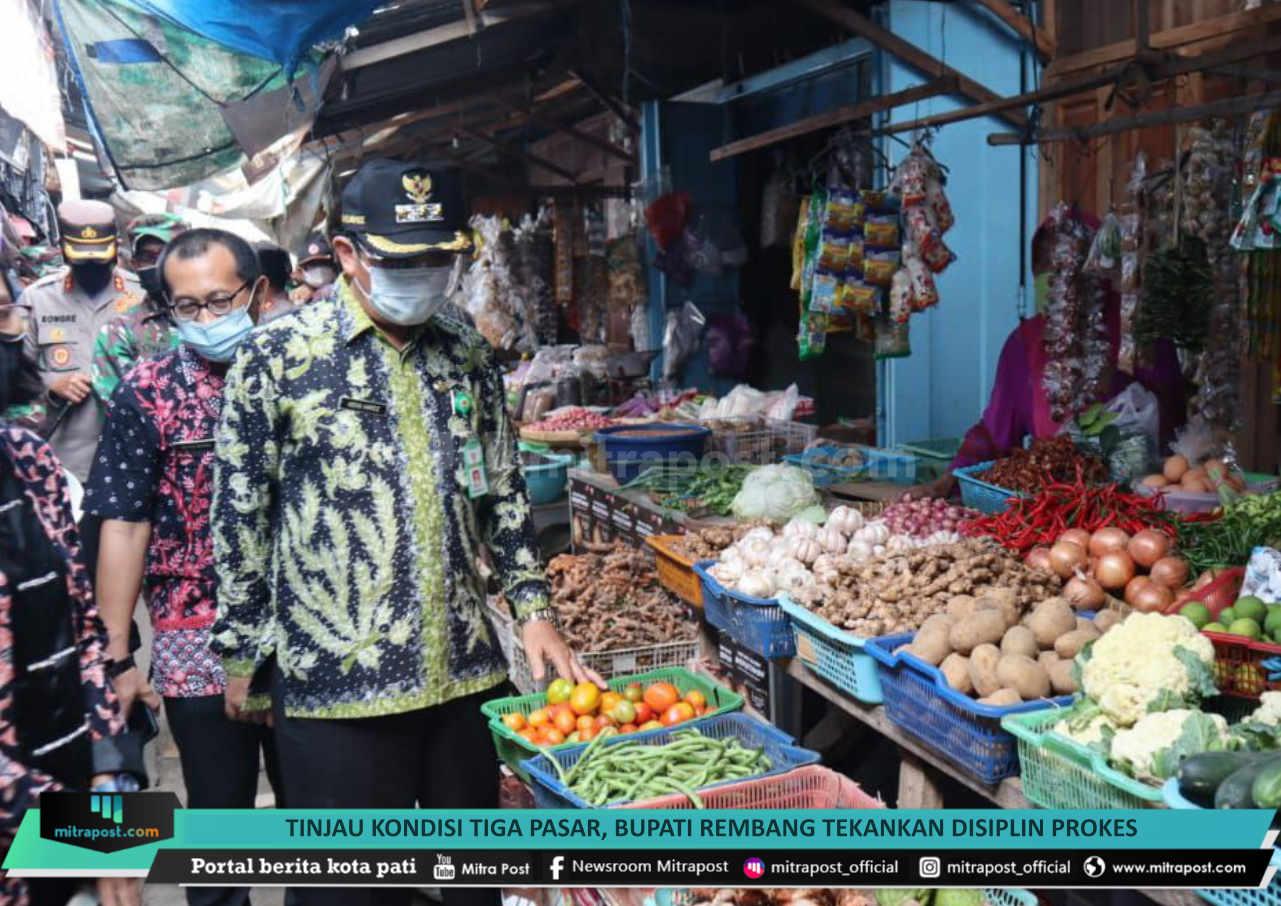 Tinjau Kondisi Tiga Pasar Bupati Rembang Tekankan Disiplin Prokes - Mitrapost.com