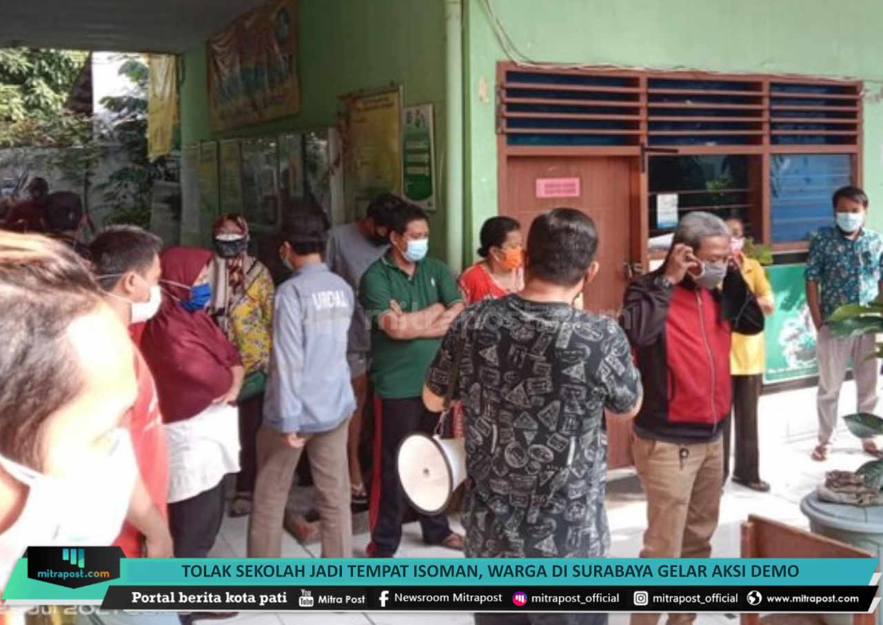 Tolak Sekolah Jadi Tempat Isoman Warga Di Surabaya Gelar Aksi Demo - Mitrapost.com