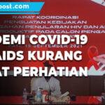 Pandemi Covid 19 Hiv Aids Kurang Dapat Perhatian 2 - Mitrapost.com