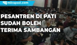 Pesantren Di Pati Sudah Boleh Terima Sambangan - Mitrapost.com