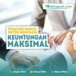 Strategi Bisnis Untuk Menvapai Keuntungan Maksimal
