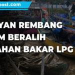 Belum Ditemukan Converter Yang Pas Nelayan Rembang Belum Beralih Ke Bahan Bakar Lpg - Mitrapost.com