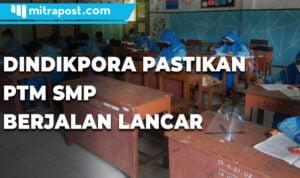 Hampir Dua Bulan Berjalan Dindikpora Pastikan Ptm Smp Berjalan Lancar - Mitrapost.com