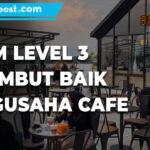 Relaksasi Ppkm Level 3 Disambut Baik Pengusaha Cafe - Mitrapost.com
