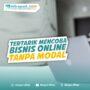 Tertarik Mencoba Bisnis Online Tanpa Modal